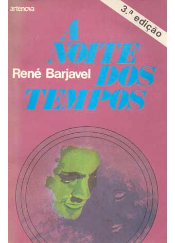 A Noite dos Tempos - René Barjavel